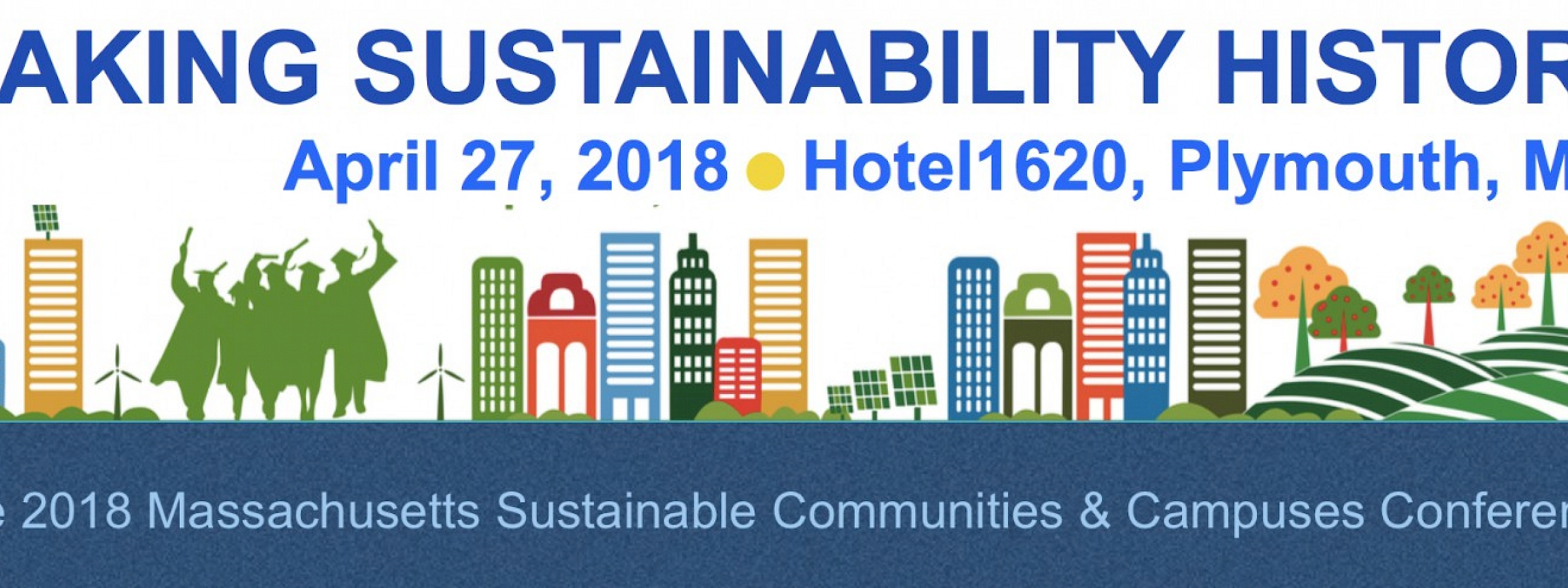 Making Sustainable History - The 2018 Massachusetts Sustainable Communities & Campuses Conference